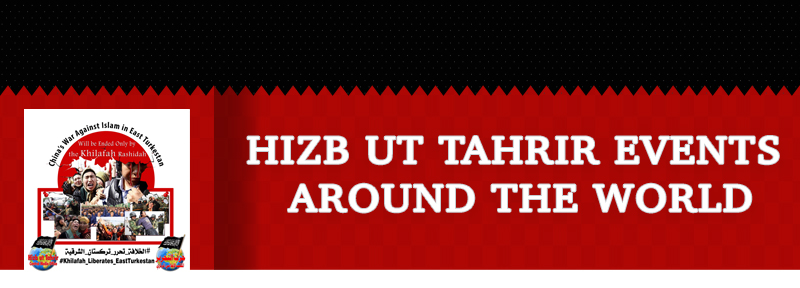 HIZB UT TAHRIR EVENTS AROUND THE WORLD
