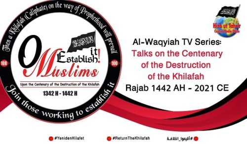 Al-Waqiyah TV Series, Talks on the Centenary of the Destruction of the Khilafah