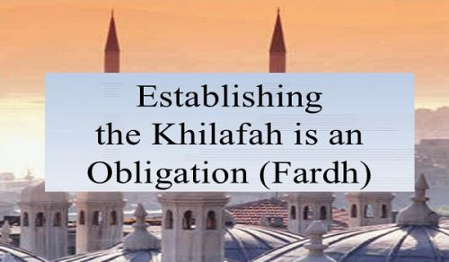 The Khilafah is an Obligation like the Obligation of Salat (Prayer) It is not an Experiment
