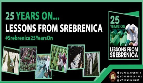 Women's Section in the Central Media Office of Hizb ut Tahrir Launch a Campaign on the 25th Anniversary of the Srebrenica Genocide:  25 Years On: Lessons from Srebrenica