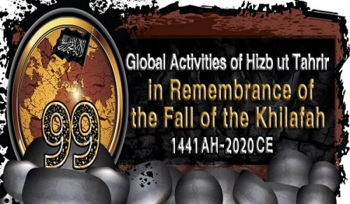 UPDATED The Central Media Office: Global Activities of Hizb ut Tahrir on the 99th Remembrance of the Fall of the Khilafah 1441 AH - 2020 CE
