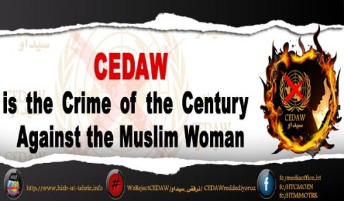 Central Media Office of Hizb ut Tahrir Campaign CEDAW is the Crime of the Century against the Muslim Woman