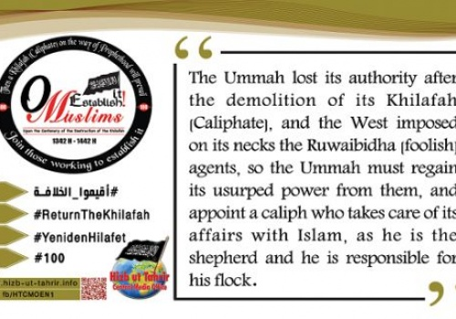 """2nd Week of Rajab Quotes from the Campaign: """"Upon the Centenary of the Destruction of the Khilafah ... O Muslims, Establish It!"""" Part 2"""