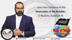 Anlässlich des hundertjährigen Jahrestages der Zerstörung des Kalifats ...  Ihr Muslime! Errichtet es wieder!