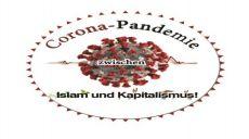 ZMB ausgedehnte Berichterstattung: Corona-Pandemie zwischen Islam und Kapitalismus!