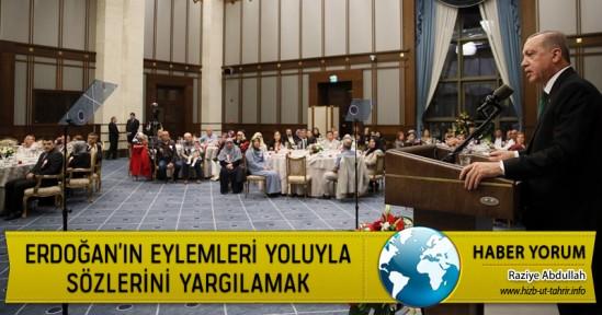 Erdoğan'ın Eylemleri Yoluyla Sözlerini Yargılamak