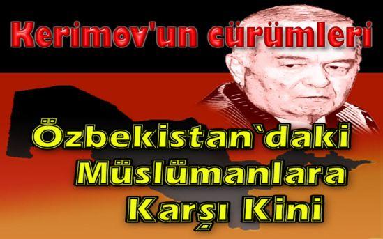 Hizb-ut Tahrir Merkezi Medya Ofisi Kampanya: Özbekistan'daki Müslümanlara Karşı Kindar Kerimov'un Cürümleri