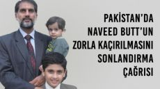 Pakistan'da Naveed Butt'un Zorla Kaçırılmasını Sonlandırma Çağrısı