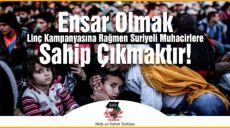 Ensar Olmak Linç Kampanyasına Rağmen Suriyeli Muhacirlere Sahip Çıkmaktır